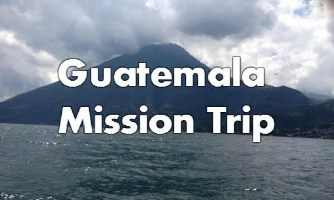 Guatemala Mission Trip 2017