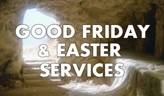 Good Friday & Easter Services