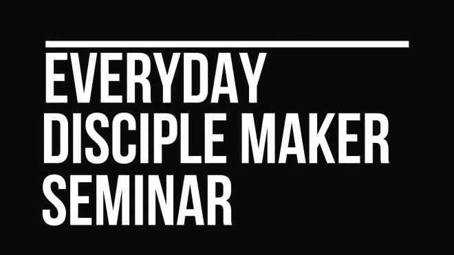 Everyday Disciple Maker Seminar
